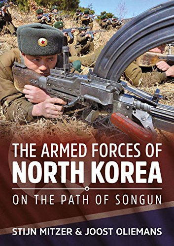 North Korea's Armed Forces: On the Path of Songun por Stijn Mitzer