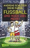 Fußball und ...: Fußball und noch viel mehr!