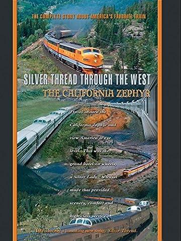 The California Zephyr Silver Thread Through The West [OV]