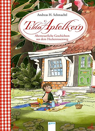 Tilda Apfelkern. Abenteuerliche Geschichten aus dem Heckenrosenweg: Sonderausgabe zur TV-Serie: