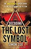 [Decoding the Lost Symbol: The Unauthorized Expert Guide to the Facts Behind the Fiction] (By: Simon Cox) [published: November, 2009] - Simon Cox