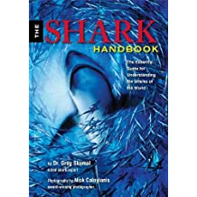 Shark Handbook: The Essential Guide for Understanding and Identifying the Sharks of the World