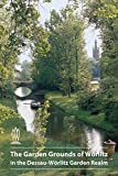 The Garden Grounds of Wörlitz in the Dessau-Wörlitz Garden Realm (DKV-Kunstführer, Band 560)