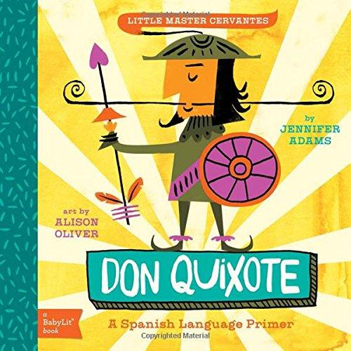 Little Master Cervantes. Don Quixote (Babylit) por Jennifer Adams