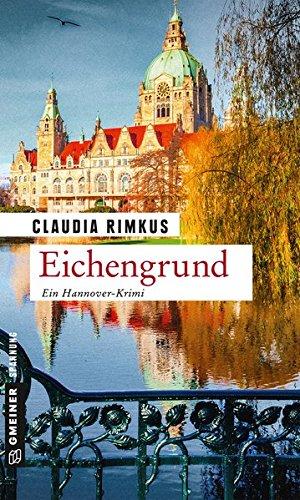 Eichengrund: Kriminalroman (Kriminalromane im GMEINER-Verlag)