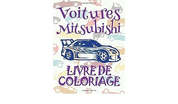 Buy Voitures Mitsubishi Livres De Coloriage Voitures Livre De Coloriage Enfant Livre De Coloriage Garcon Cars Mitsubishi Coloring Book Cars 1 Voitures Mitsubishi Album Coloriage Book Online At Low