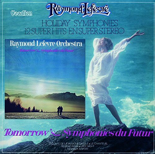 raymond-lefevre-holiday-symphonies-tomorrows-symphonies-du-futur