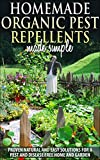 Gardening :Organic Pest Control and Pest Repellents : Homemade Organic Pest Repellents, Proven Natural Quick And Easy Solutions For A Pest And Disease ... (pest control, pest repellents, bug free)