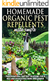 Gardening :Organic Pest Control and Pest Repellents : Homemade Organic Pest Repellents, Proven Natural Quick And Easy Solutions For A Pest And Disease ... pest repellents, bug free) (English Edition)