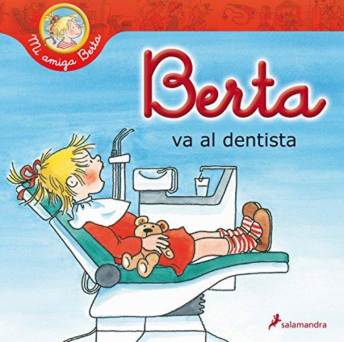 Berta Va Al Dentista (Mi amiga Berta) por Liane Schneider