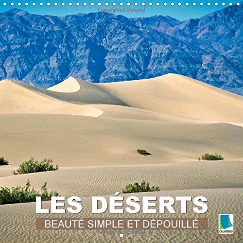 Les deserts - Beaute simple et depouille...