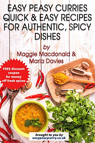 Easy peasy curries recipe book quick easy recipes for authentic easy peasy curries recipe book quick easy recipes for authentic spicy dishes by forumfinder Choice Image