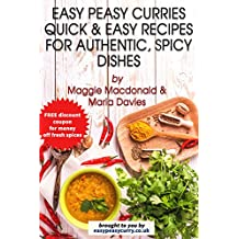 Easy Peasy Curries Recipe Book: Quick & Easy Recipes for Authentic, Spicy Dishes (English Edition)