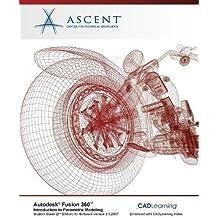 Autodesk Fusion 360 Introduction to Parametric Modeling: Autodesk Authorized Publisher - 2nd Edition