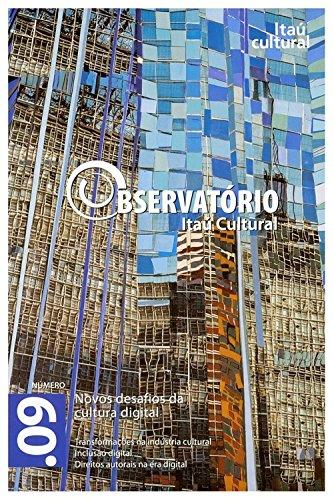 Revista Observatório Itaú Cultural - N° 09: Novos Desafios da Cultura Digital (Portuguese Edition) por Alfons Martinell Sempere