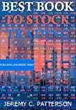 Best Book to Stock Trading: Best and Easiest  Strategies to Stock Trading in Long and Short Term, Full Time Trader with More than 30 Years of Experience (English Edition)