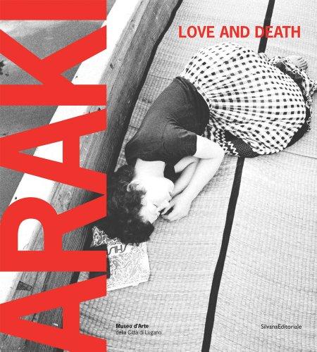 Araki : Love and death. Edition bilingue italien-anglais