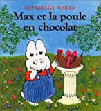 Max et la poule en chocolat by Rosemary Wells (January 19,1990)