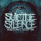 You Can't Stop Me by SUICIDE SILENCE (2014-07-09)
