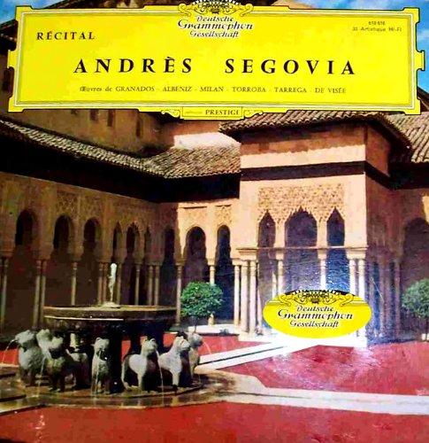 [Disque 33 T Vinyle] Andres Segovia, Recital, Granados, Albeniz, Milan, Torroba, Tarrega, De Visee, Deutsche Grammaphon Gesellschaft (618616) -