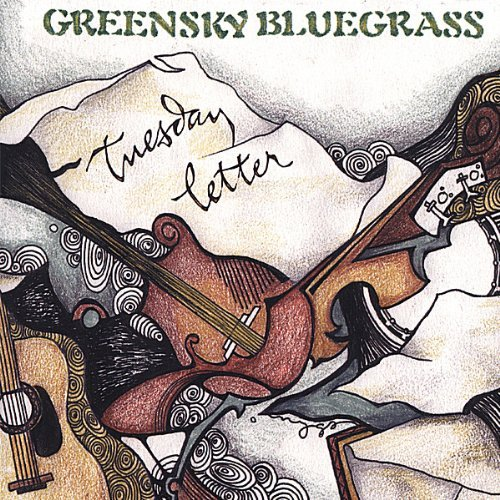 Tuesday Letter by Greensky Bluegrass (2006-08-02)