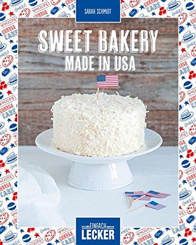 Einfach lecker: Sweet Bakery - Made in USA Usa Dessert