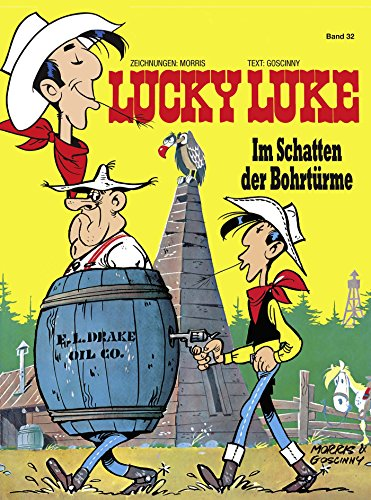 Lucky Luke 32: Im Schatten der Bohrtürme
