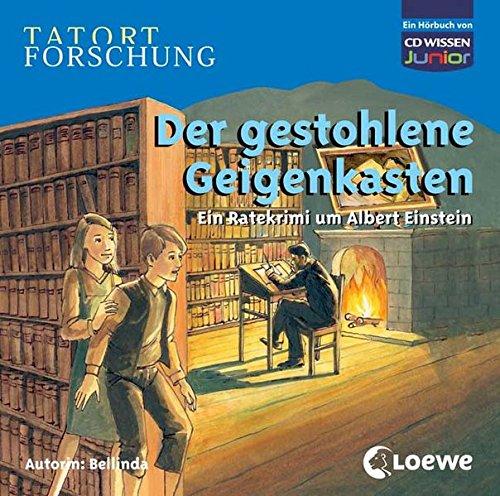 CD WISSEN Junior - Tatort Forschung - Der gestohlene Geigenkasten: Ein Ratekrimi um Albert Einstein, 2 CDs
