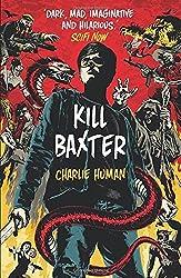Kill Baxter by Human, Charlie (April 9, 2015) Paperback