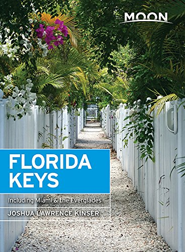 Moon Florida Keys: Including Miami & the Everglades (Travel Guide) -
