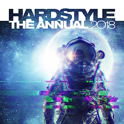 Hardstyle The Annual 2018 [Explicit]