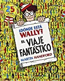 Donde esta Wally? El viaje fantastico (Spanish Edition) by Martin Handford (2012-05-30)