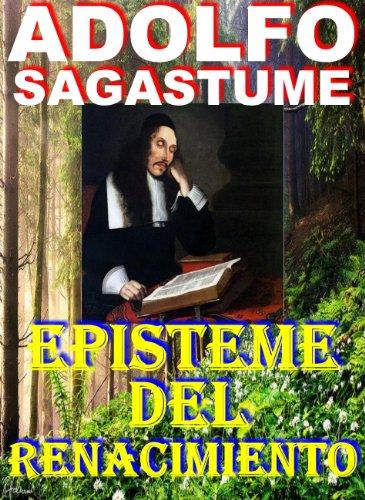 Episteme del Renacimiento por Adolfo Sagastume