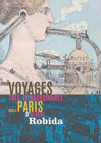 Voyages très extraordinaire dans le Paris d'Albert Robida