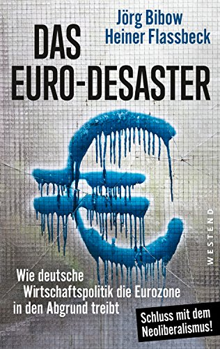 Das Euro-Desaster: Wie deutsche Wirtschaftspolitik die Eurozone in den Abgrund treibt