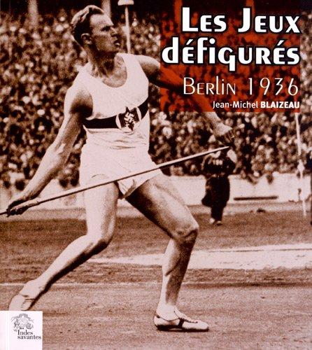 Descargar Libro Les Jeux défigurés : Berlin 1936 de Jean-Michel Blaizeau
