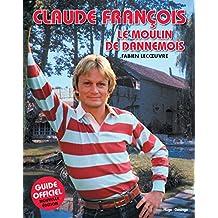 Claude François : Le moulin de Dannemois
