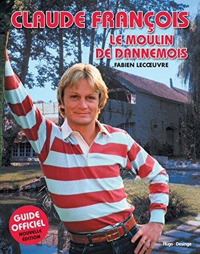 Claude Franois Le moulin de Dannemois