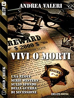Vivi o morti (Gold Creek) (Italian Edition) by [Valeri, Andrea]