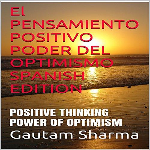 el-pensamiento-positivo-poder-del-optimismo-positive-thinking-the-power-of-optimism