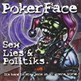 Sex Lies & Politiks by Poker Face (2000-03-14)