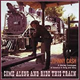 Come Along and Ride This Train by Johnny Cash (1994-09-28)