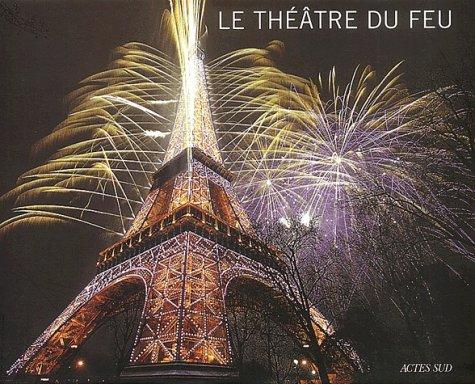 Le Théâtre du feu par Elise Thiébaut, Thierry Nava, Christophe Berthonneau