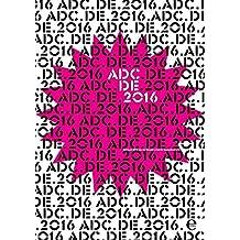 ADC Jahrbuch 2016: Art Directors Club für Deutschland e.V.