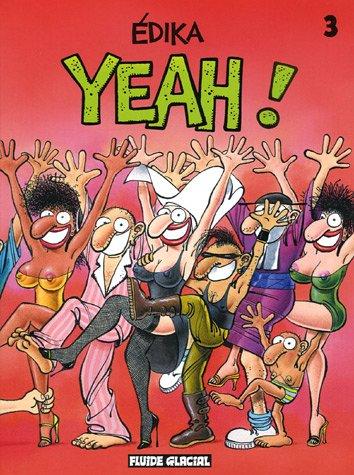Edika, Tome 3 : Yeah !
