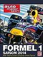 Formel 1 - Saison 2014: Alle Teams . Alle Strecken . Alle Fahrer