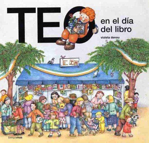 Teo en el día del libro (Teo Descubre El Mundo) por Violeta Denou
