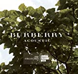 Burberry Acoustic: Collection for London Fashion Import Edition by Burberry Acoustic (2010) Audio CD
