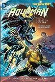 Aquaman Vol. 3: Throne of Atlantis (The New 52) by Geoff Johns (November 19,2013)