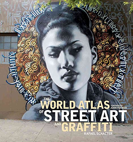 [The World Atlas of Street Art and Graffiti] (By: Rafael Schacter) [published: September, 2013]